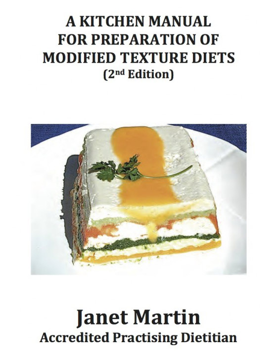 A Kitchen Manual for Preparation of Modified Texture Diets (2nd Edition)
