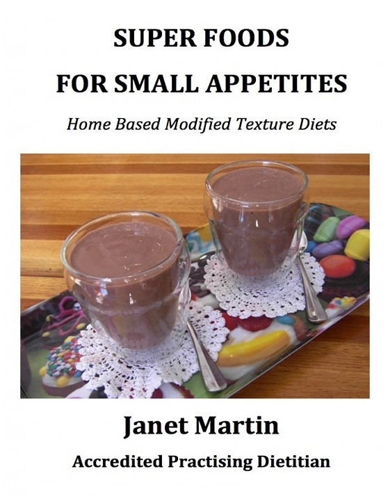 SUPER FOODS FOR SMALL APPETITES: Home Based Modified Texture Diets